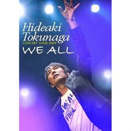 德永英明 - HIDEAKI TOKUNAGA TOUR 09 『WE ALL』