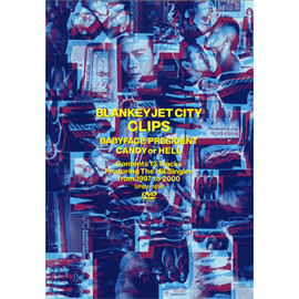 BLANKEY JET CITY - CLIPS BABYFACE PRESIDENT/CANDY or HELL