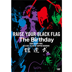 The Birthday - RAISE YOUR BLACK FLAG The Birthday TOUR VISION FINAL 2012.DEC.19 LIVE AT NIPPON BUDOKAN