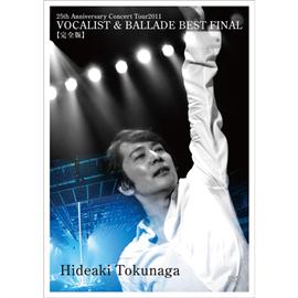 德永英明 - 25th Anniversary Concert Tour 2011 VOCALIST & BALLADE BEST FINAL