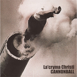 La'cryma Christi - CANNONBALL