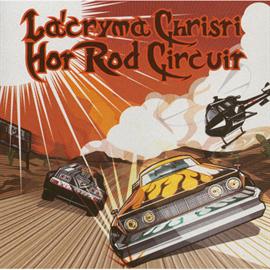 La'cryma Christi - Hot Rod Circuit