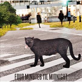 FOUR MINUTES TIL MIDNIGHT - FOUR MINUTES TIL MIDNIGHT