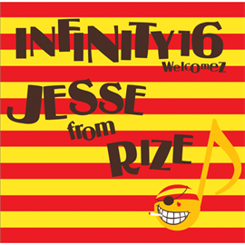 INFINITY 16 welcomez JESSE from RIZE - ジェラシー