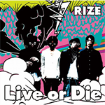 RIZE - Live or Die