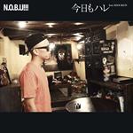 N.O.B.U!!! - 今日もハレ feat. HAN-KUN