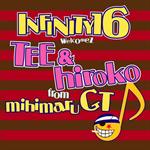 INFINITY 16 welcomez TEE & hiroko from mihimaru GT - ずっと君と…