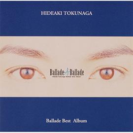 德永英明 - Ballade of Ballade