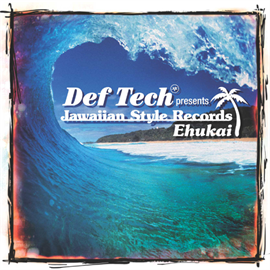 V.A. - Def Tech presents Jawaiian Style Records ~Ehukai~