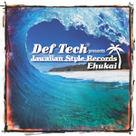 Def Tech presents Jawaiian Style Records ~Ehukai~
