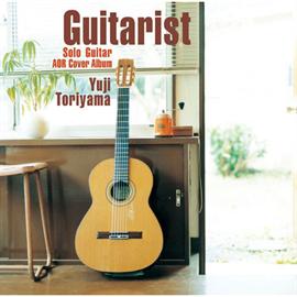 鳥山雄司 - 「Guitarist」~Solo Guitar AOR Cover Album~