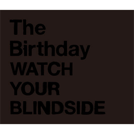 The Birthday - WATCH YOUR BLINDSIDE