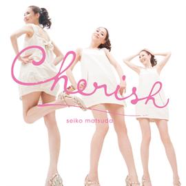 松田聖子 - Cherish