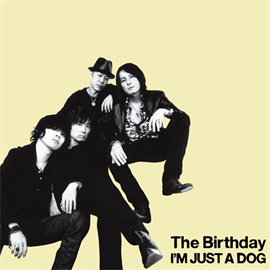 The Birthday - I'M JUST A DOG