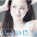 松田聖子 - A Girl in the Wonder Land[通常盤]