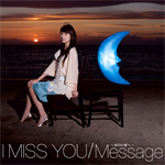 I Miss You/Message~明日の僕へ~