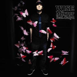WISE - Mirror feat.Salyu