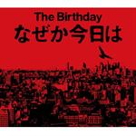 The Birthday - なぜか今日は