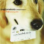 織田裕二 - Love Somebody CINEMA VersionⅡ