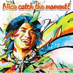 ナオト・インティライミ - Nice catch the moment!
