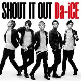 Da-iCE - SHOUT IT OUT
