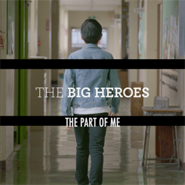 THE BIG HEROES - THE PART OF ME