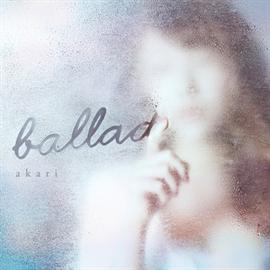 akari - Ballad