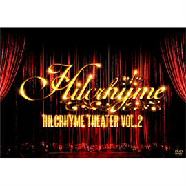 Hilcrhyme - Hilcrhyme Theater vol.2