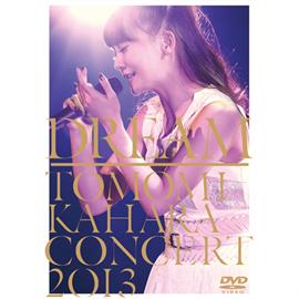 華原朋美 - DREAM ~TOMOMI KAHARA CONCERT 2013~