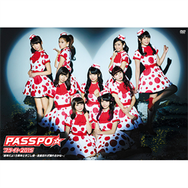 PASSPO☆ - PASSPO☆フライト 2015「新年だよ!5周年とすこし便~全曲忘れず踊れるかな~」
