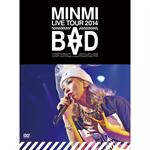 "MINMI LIVE TOUR 2014 ""BAD"""