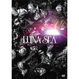 LUNA SEA - Live on A WILL
