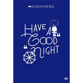 """GOOD ON THE REEL - HAVE A """"GOOD"""" NIGHT"""
