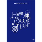 "GOOD ON THE REEL - HAVE A ""GOOD"" NIGHT"