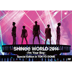 SHINee - SHINee WORLD 2014~I'm Your Boy~ Special Edition in TOKYO DOME