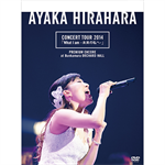 平原綾香 CONCERT TOUR 2014「What I am -未来の私へ-」プレミアム・アンコール公演 @ Bunkamura オーチャードホール