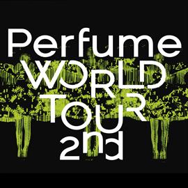 Perfume - Perfume WORLD TOUR 2nd