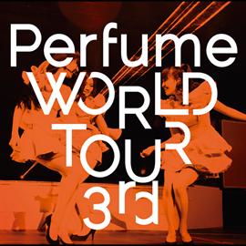 Perfume - Perfume WORLD TOUR 3rd