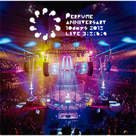 Perfume - Perfume Anniversary 10days 2015 PPPPPPPPPP「LIVE 3:5:6:9」