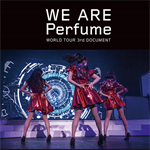 Perfume - WE ARE Perfume -WORLD TOUR 3rd DOCUMENT
