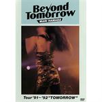 """BEYOND TOMORROW Tour'91~'92 """"TOMORROW"""""""