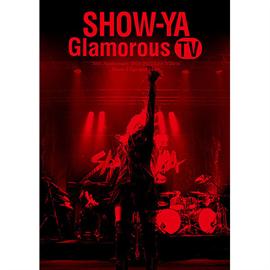 SHOW-YA - 30th Anniversary 映像集「Glamorous TV」