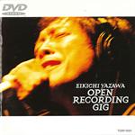 矢沢永吉 - OPEN RECORDING GIG
