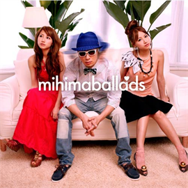 mihimaru GT - mihimaballads