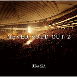 LUNA SEA - NEVER SOLD OUT 2