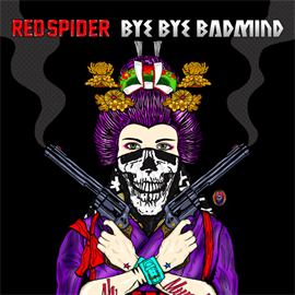 RED SPIDER - BYE BYE BADMIND