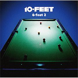 10-FEET - 6-feat 2
