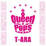 T-ARA - T-ARA SINGLE COMPLETE BEST「Queen of Pops」