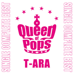 T-ARA SINGLE COMPLETE BEST「Queen of Pops」