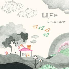 D.W.ニコルズ - ベスト オブ D.W.ニコルズ 『LIFE』